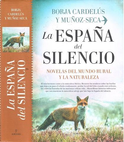 LA ESPAÑA DEL SILENCIO, novelas del mundo rural y la naturaleza