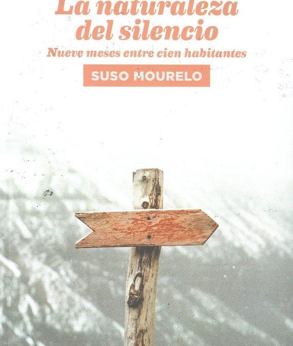 LA NATURALEZA DEL SILENCIO, Nueve meses entre cien habitantes